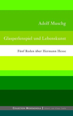 Glasperlenspiel und Lebenskunst