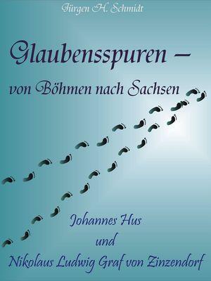 Glaubensspuren - von Böhmen nach Sachsen