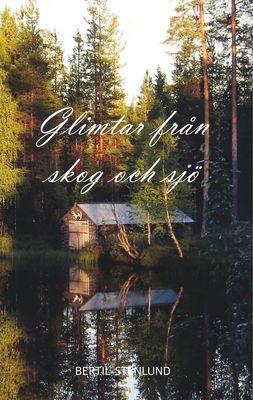 Glimtar från skog och sjö
