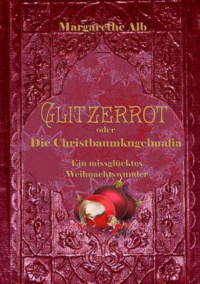 Glitzerrot oder die Christbaumkugelmafia