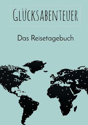 Glücksabenteuer: Das Reisetagebuch