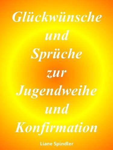 Gluckwunsche Und Spruche Zur Jugendweihe Und Konfirmation
