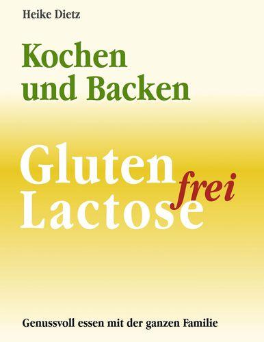 Gluten- und Lactosefrei Kochen und Backen