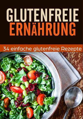 Glutenfrei Kochbuch - 34 leckere Rezepte