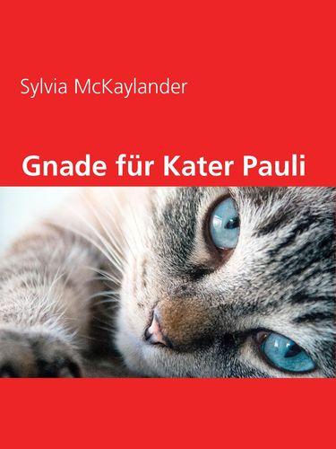 Gnade für Kater Pauli