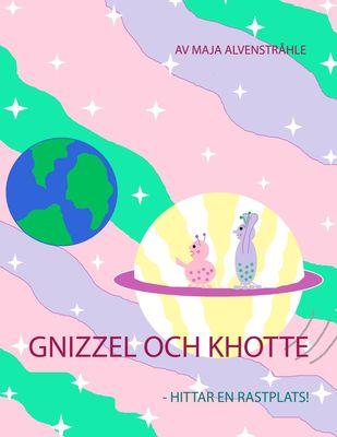 Gnizzel och Khotte