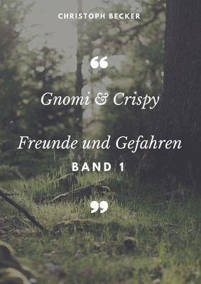 Gnomi und Crispy