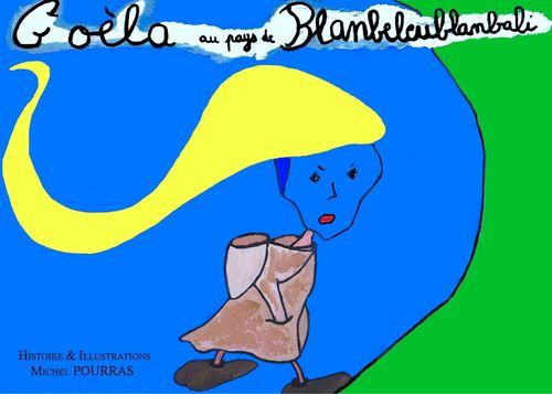 Goèla au Pays de Blanbeleublanbali