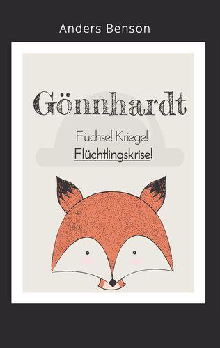 Gönnhardt: Füchse, Kriege, Flüchtlingskrise!