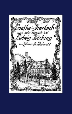 Goethe in Trarbach und sein Besuch bei Ludwig Böcking