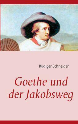 Goethe und der Jakobsweg