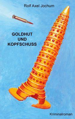 Goldhut und Kopfschuss