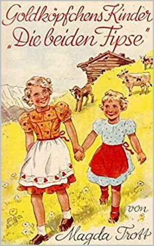 Goldköpfchens Kinder: Die beiden Fipse