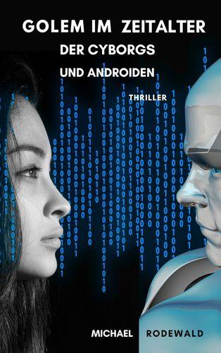 Golem im Zeitalter der Cyborgs und Androiden