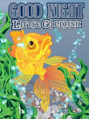 GOOD NIGHT  Little Goldfish