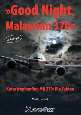 Good Night Malaysian 370 - Katastrophenflug MH 370: Die Fakten