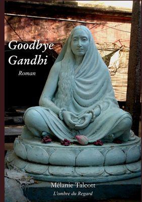 Goodbye Gandhi