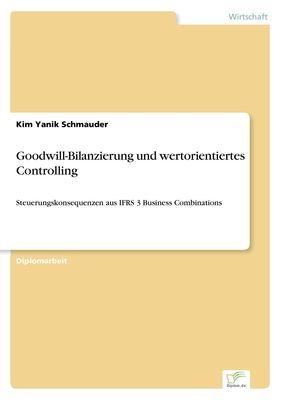 Goodwill-Bilanzierung und wertorientiertes Controlling