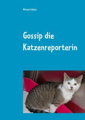 Gossip die Katzenreporterin