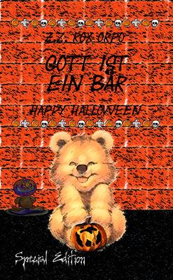 Gott ist ein Bär Happy Halloween Special Edition