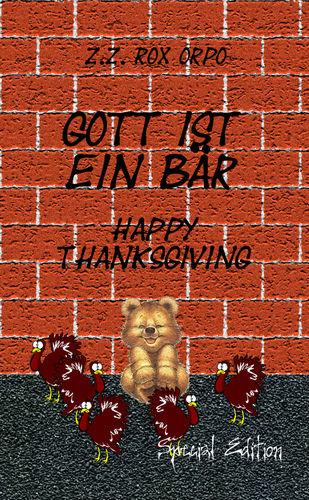 Gott ist ein Bär Happy Thanksgiving Special Edition