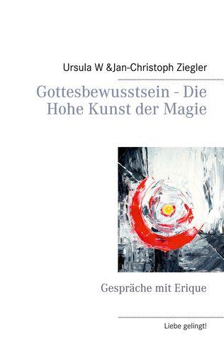 Gottesbewusstsein - Die Hohe Kunst der Magie