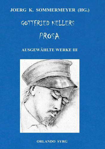 Gottfried Kellers Prosa. Ausgewählte Werke III