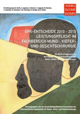 GPK-Entscheide 2010-2015: Leistungspflicht in der Mund-, Kiefer- und Gesichtschirurgie