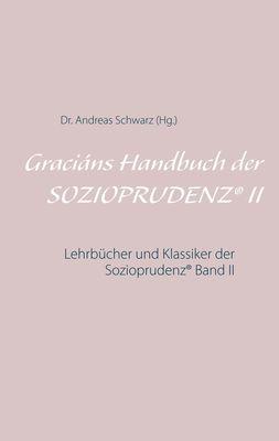 Graciáns Handbuch der SOZIOPRUDENZ® II
