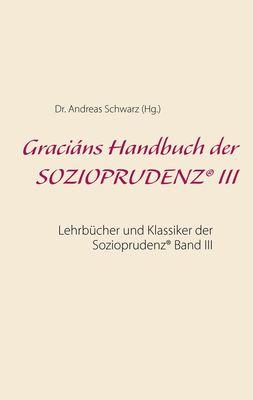 Graciáns Handbuch der SOZIOPRUDENZ® III