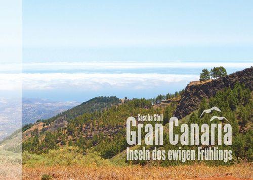 Gran Canaria - Inseln des ewigen Frühlings