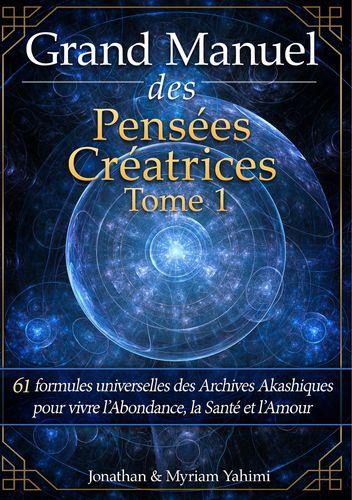 Grand Manuel des Pensées Créatrices - Tome 1