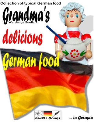 Grandma's delicious German food - Collection of typical German food