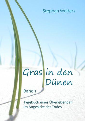 Gras in den Dünen - Band 1 - Tagebuch eines Überlebenden im Angesicht des Todes
