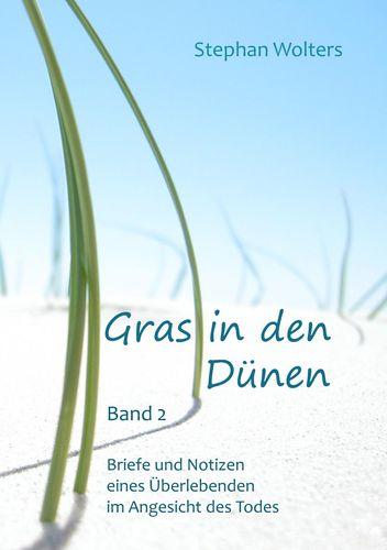 Gras in den Dünen - Band 2 - Briefe und Notizen eines Überlebenden im Angesicht des Todes