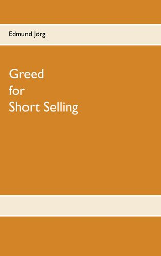 Greed for Short Selling