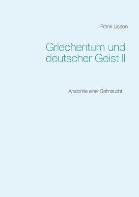 Griechentum und deutscher Geist II