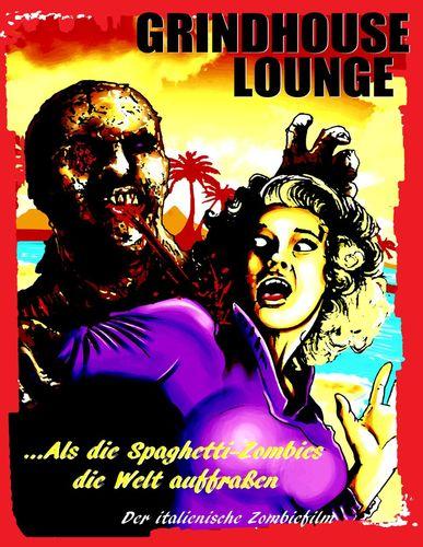 Grindhouse Lounge: ...Als die Spaghetti-Zombies die Welt auffraßen - Der italienische Zombiefilm