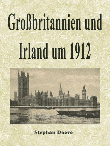 Großbritannien und Irland um 1912
