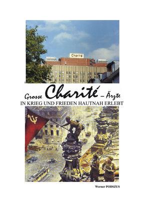 Große Charite-Ärzte in Krieg und Frieden