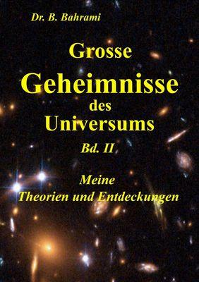 Grosse Geheimnisse des Universums  Bd. II, Meine Theorien und Entdeckungen