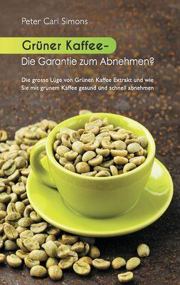 Grüner Kaffee - Die Garantie zum Abnehmen?