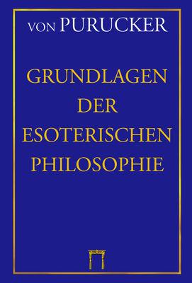 Grundlagen der Esoterischen Philosophie