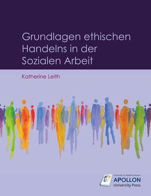 Grundlagen ethischen Handelns in der Sozialen Arbeit