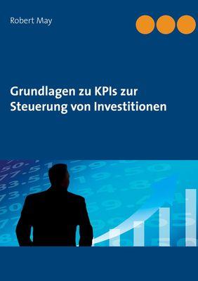 Grundlagen zu KPIs zur Steuerung von Investitionen