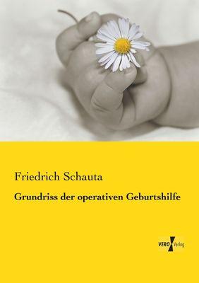 Grundriss der operativen Geburtshilfe