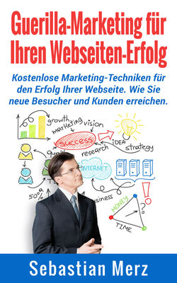 Guerilla-Marketing für Ihren Webseiten-Erfolg