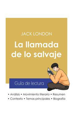 Guía de lectura La llamada de lo salvaje de Jack London (análisis literario de referencia y resumen completo)
