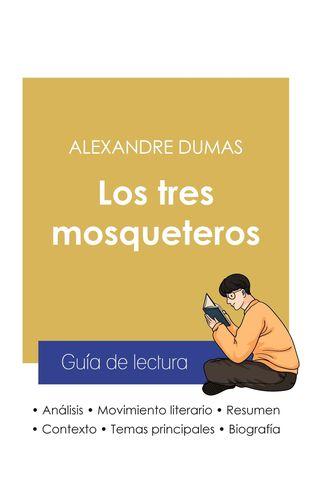 Guía de lectura Los tres mosqueteros de Alexandre Dumas (análisis literario de referencia y resumen completo)