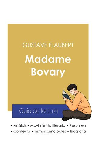 Guía de lectura Madame Bovary de Gustave Flaubert (análisis literario de referencia y resumen completo)